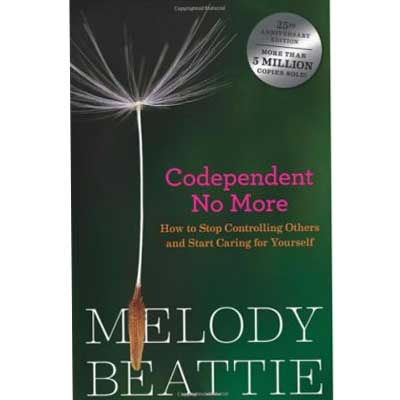 Codependent No More: How To Stop Controlling Others And Start Caring For Yourself by Melody Beattie