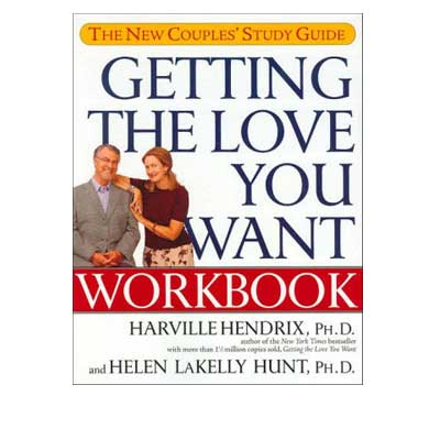 Getting The Love You Want Workbook: The New Couples' Study Guide by Harville Hendrix Ph.D.,